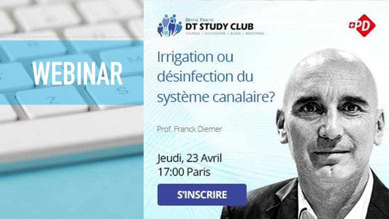 Webinaire : Irrigation ou désinfection du système canalaire ?