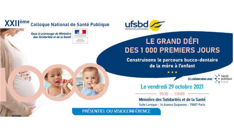 UFSBD, colloque de Santé publique: 1000 premiers jours, c'est là que tout commence pour l'enfant